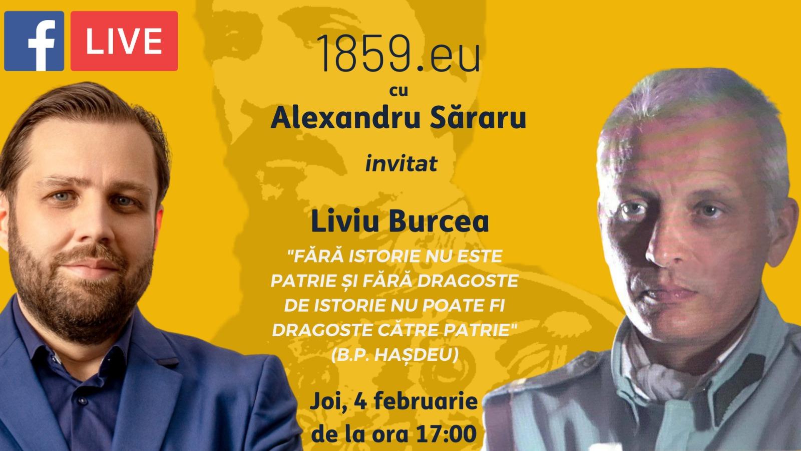 ISTORIA, MAI MULT DECÂT O NECESITATE : Alexandru Săraru în dialog cu Liviu Burcea (4 Februarie 2021)
